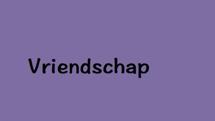 1. Vriendschap.